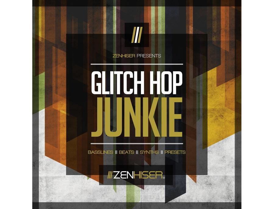 Zenhiser Glitch Hop Junkie