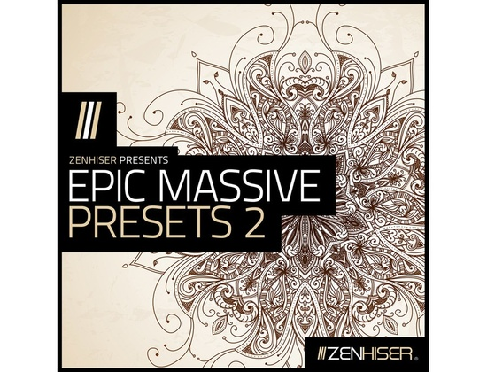 Zenhiser Epic Massive Presets 2