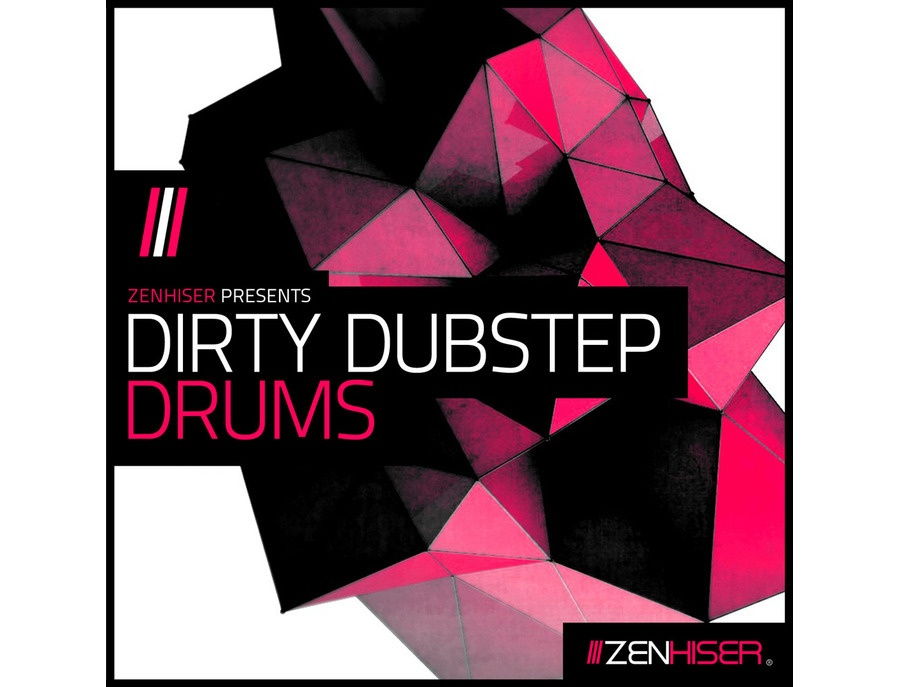Zenhiser Dirty Dubstep Drums