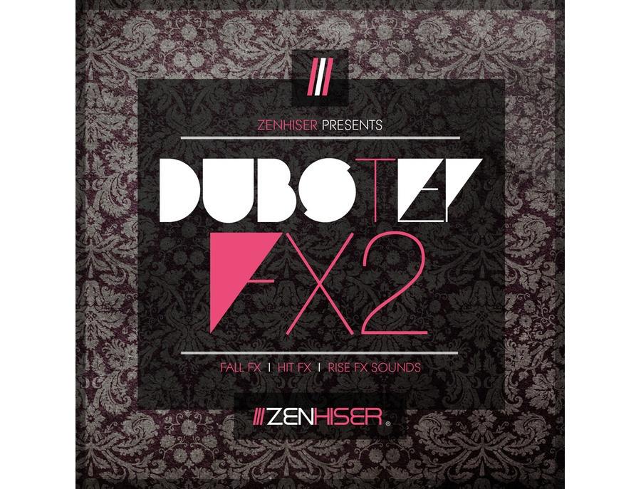 Zenhiser Dubstep FX 2