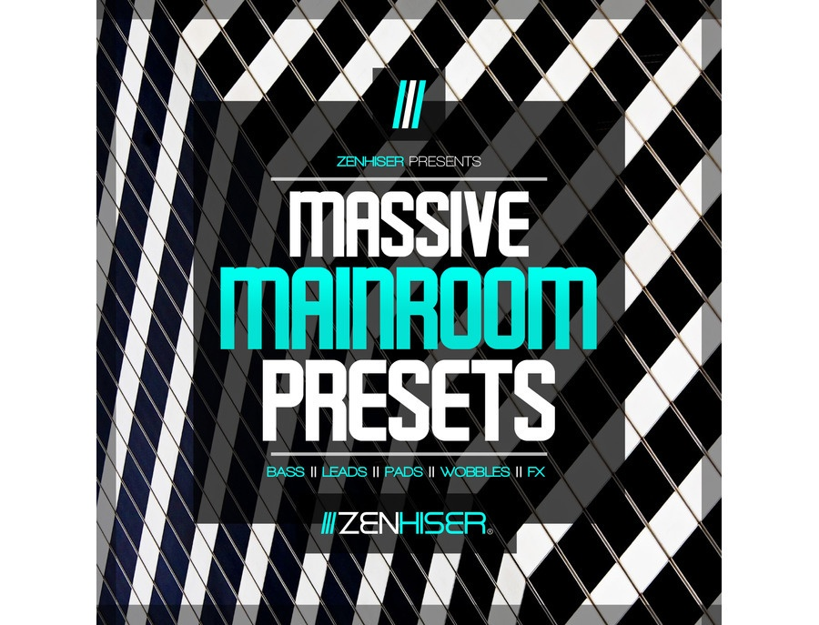 Zenhiser Massive Mainroom Presets