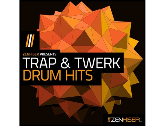Zenhiser Trap & Twerk Drum Hits