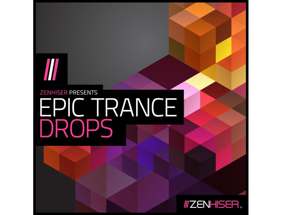 Zenhiser Epic Trance Drops