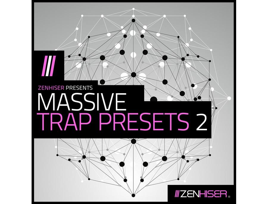 Zenhiser Massive Trap Presets 2