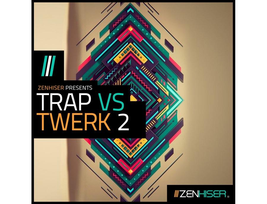 Zenhiser Trap VS Twerk 2