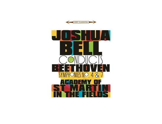 Joshua Bell Conducts Beethoven: Symphonies 4 & 7