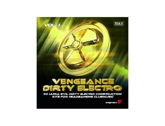 Vengeance Dirty Electro VOL 1