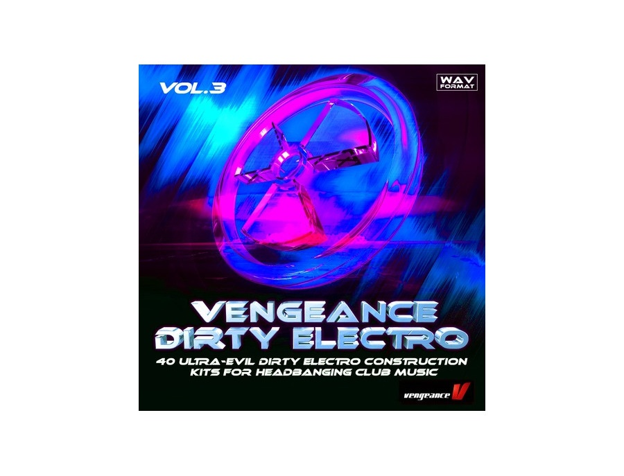 Vengeance Dirty Electro VOL 3