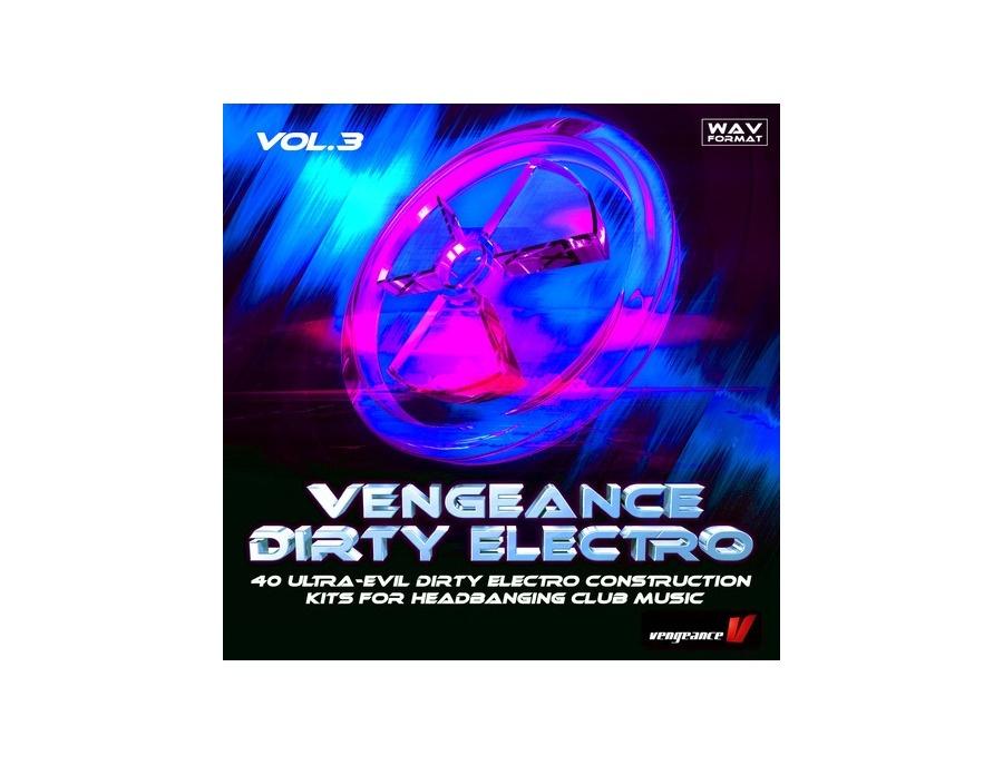 Vengeance Dirty Electro VOL 3