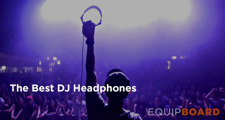 The Top DJ Headphones Reviewed - Updated 2018