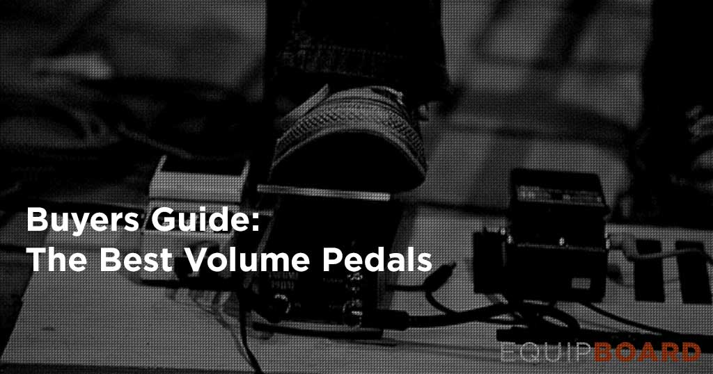 Top Volume Pedals: Turn It Up - Updated August 2016