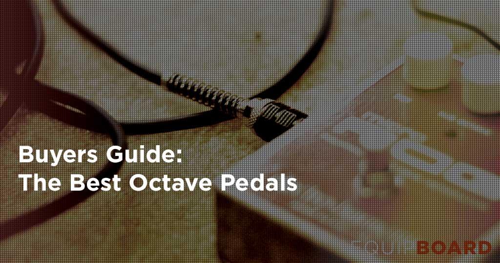 Top Octave Pedals
