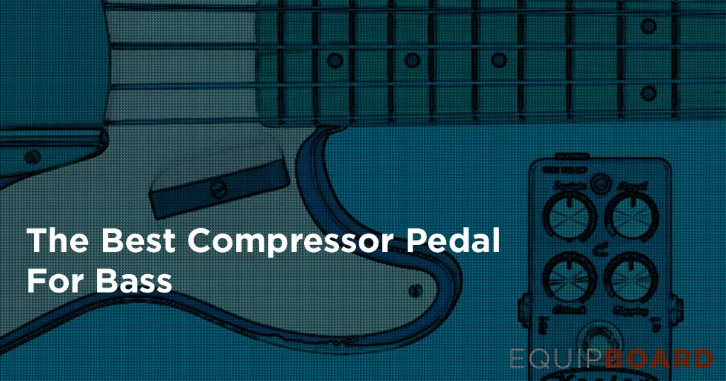 Top 5 Bass Compressor Pedals