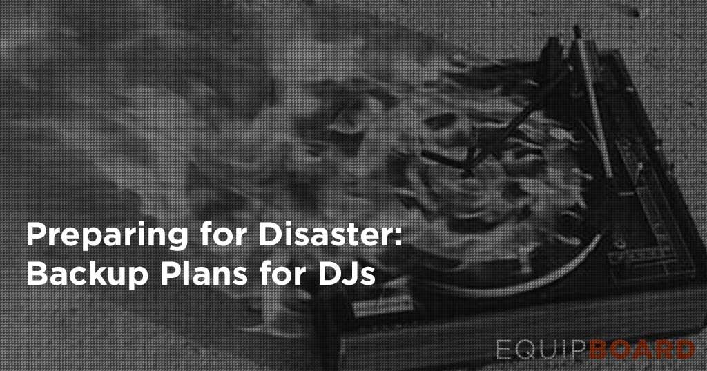 Preparing for Disaster: Backup Plans for DJs