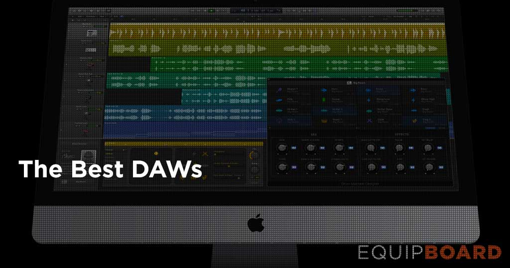 5 Best DAWs: The Complete Guide to Choosing Your DAW [2019]