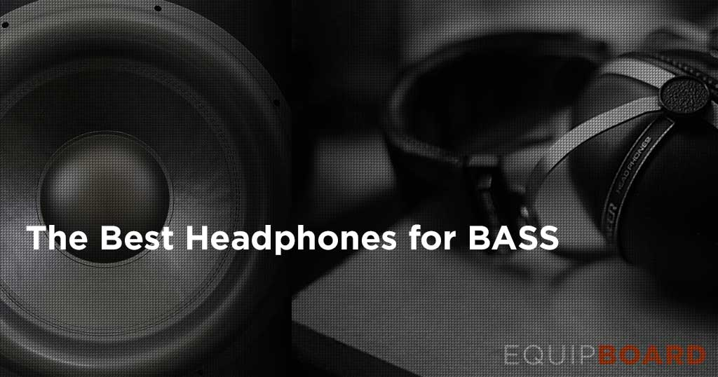 Best Headphones for Bass