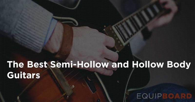 Best Semi-Hollow and Hollow Body Guitars