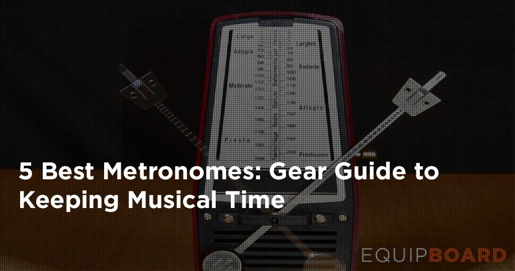 5 Best Metronomes: Gear Guide to Keeping Musical Time