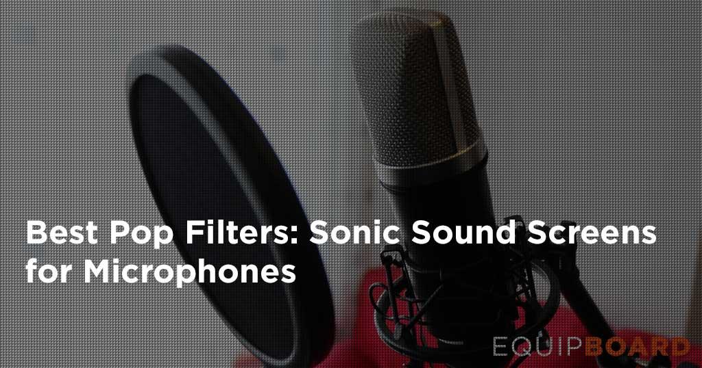 5 Best Pop Filters: Sonic Screens for Microphones