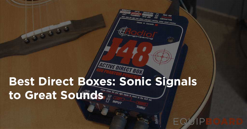 5 Best DI Boxes: Choosing a DI Box for Your Needs
