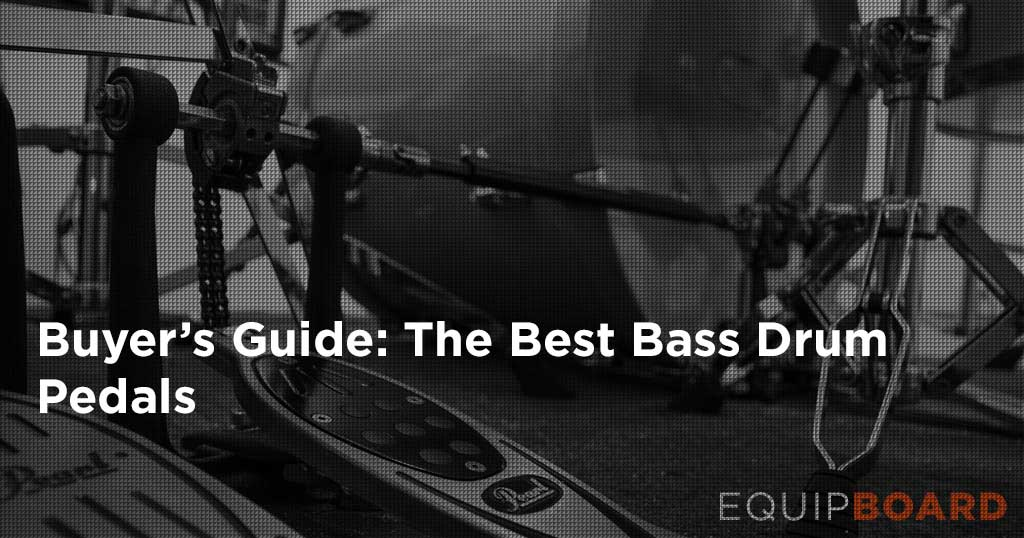 Gear Guide to Selecting the Best Bass Drum Pedal