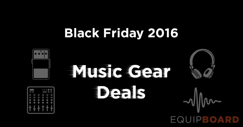 Black Friday Music Gear Deals, 2016 - VSTs, DAWs, guitar pedals & more