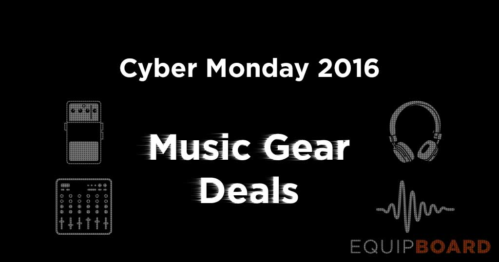 Cyber Monday Music Gear Deals, 2016 - VSTs, DAWs, guitar pedals & more