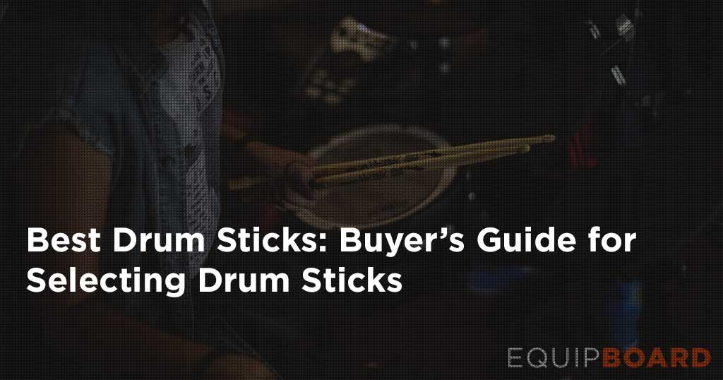5 Best Drum Sticks: How to Pick the Perfect Stick