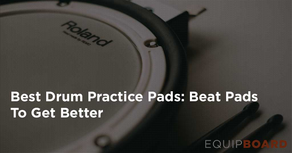 5 Best Drum Practice Pads: Practice Makes Perfect