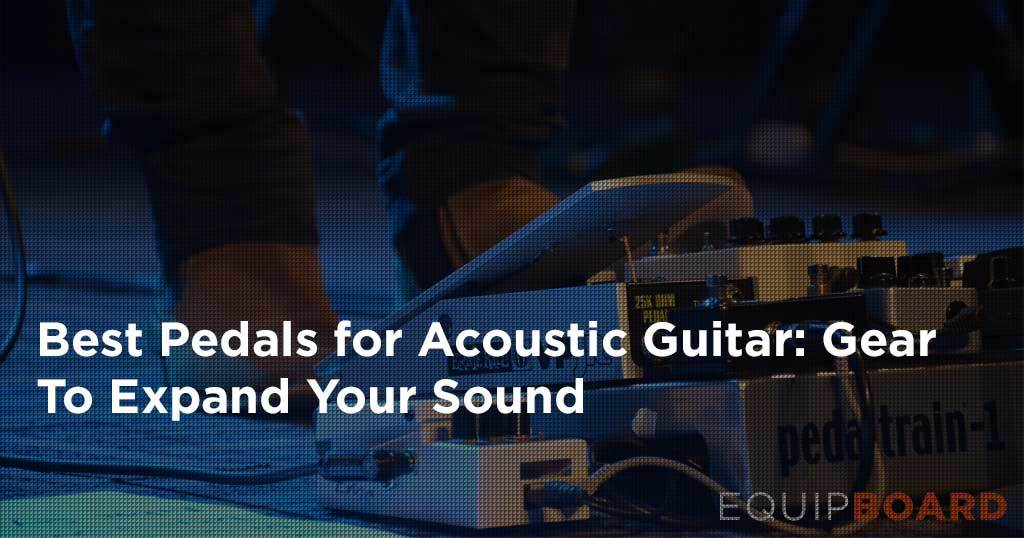 best acoustic guitar pedals 5 top pedals for acoustic players 2019. Black Bedroom Furniture Sets. Home Design Ideas