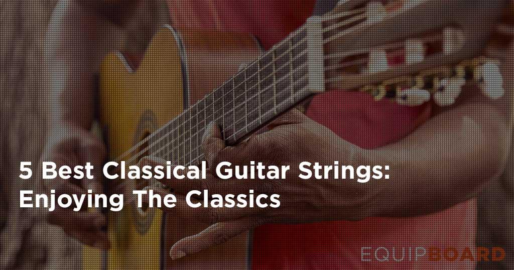 5 Best Classical Guitar Strings: Nice Nylons