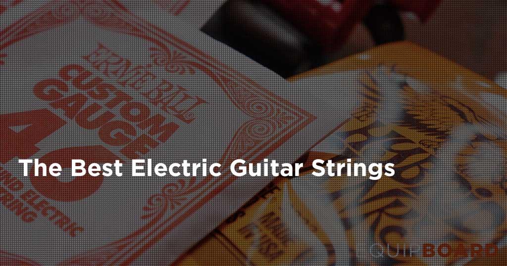 Top 5 Electric Guitar Strings - January 2017