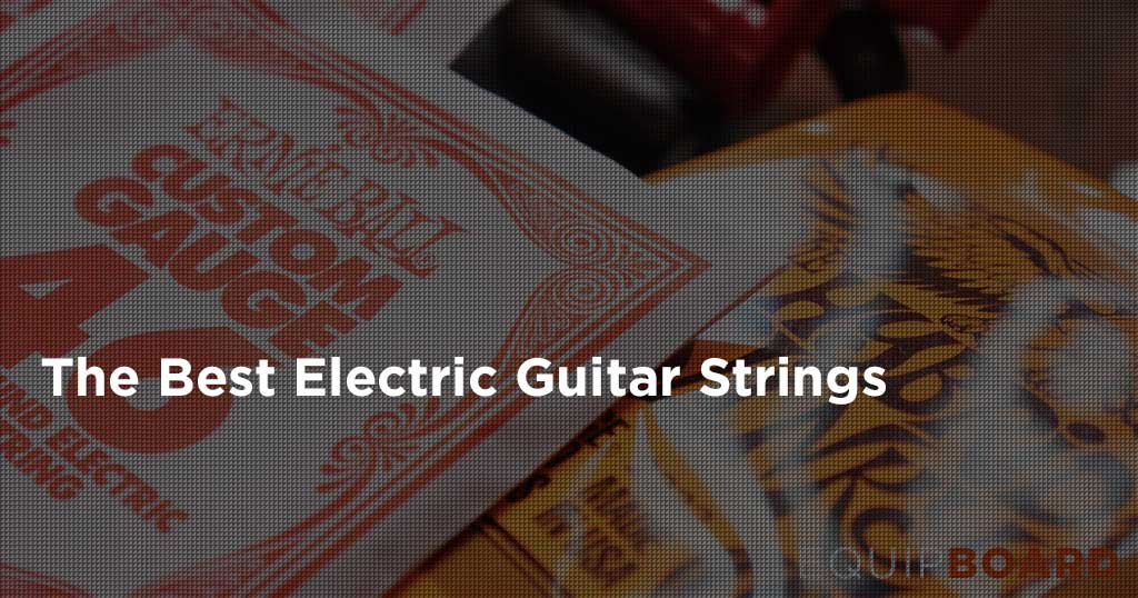 5 Best Electric Guitar Strings: Guide to Wonderful Wires