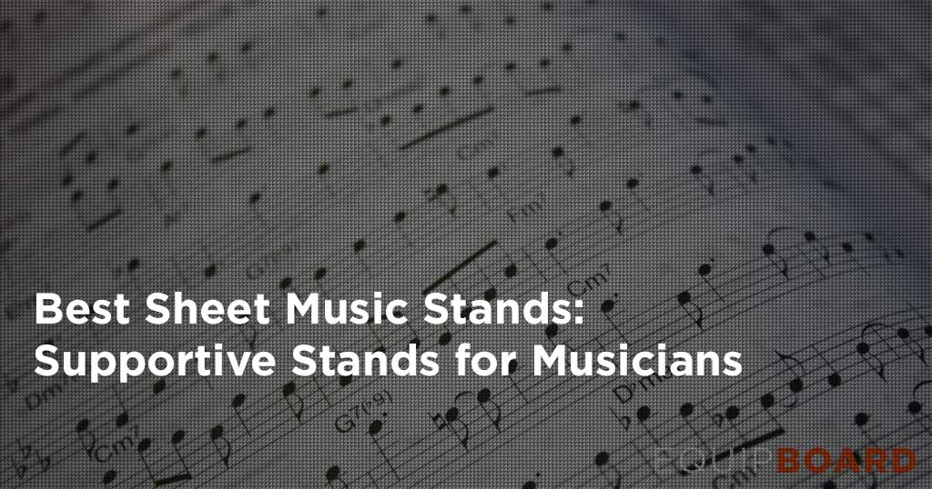 5 Best Music Stands: Musicians Take a Stand