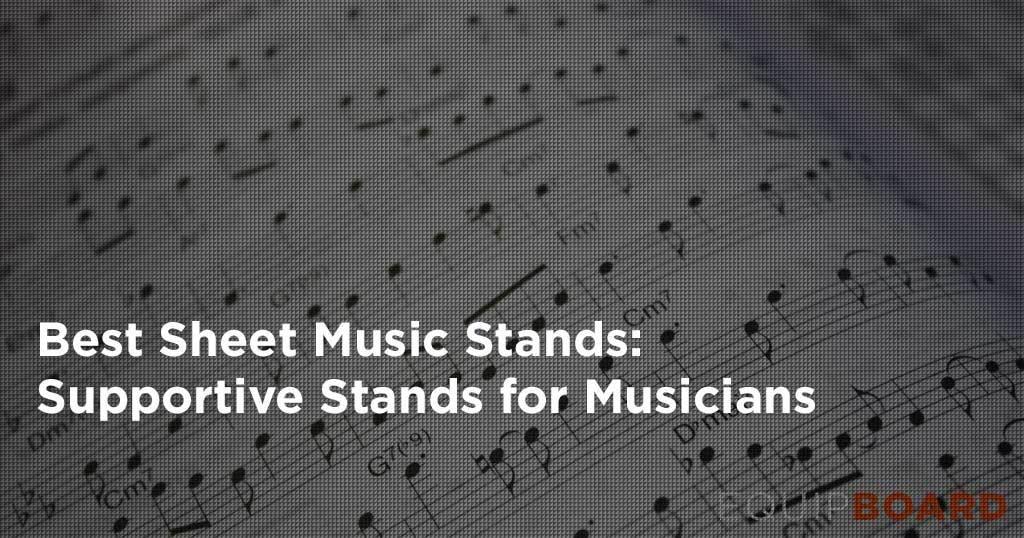 Best Sheet Music Stand
