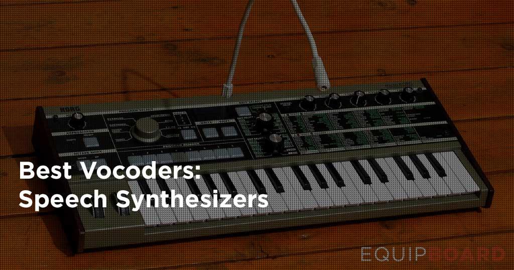 5 Best Vocoders: Speech Synthesizers [2019] | Equipboard®