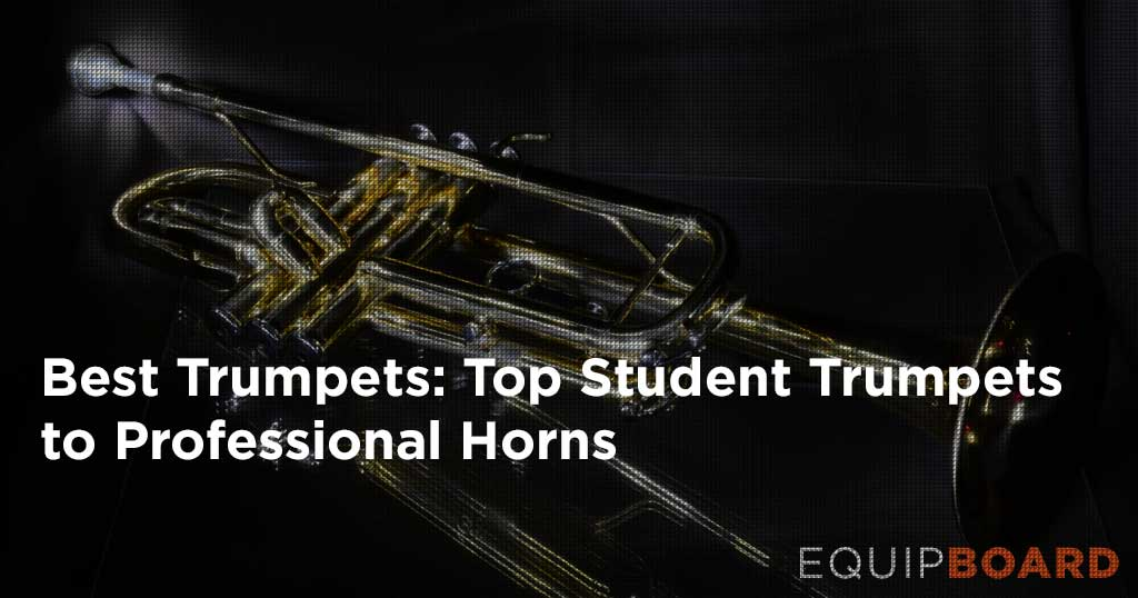 5 Best Trumpets: Top Student to Professional Horns [2019]