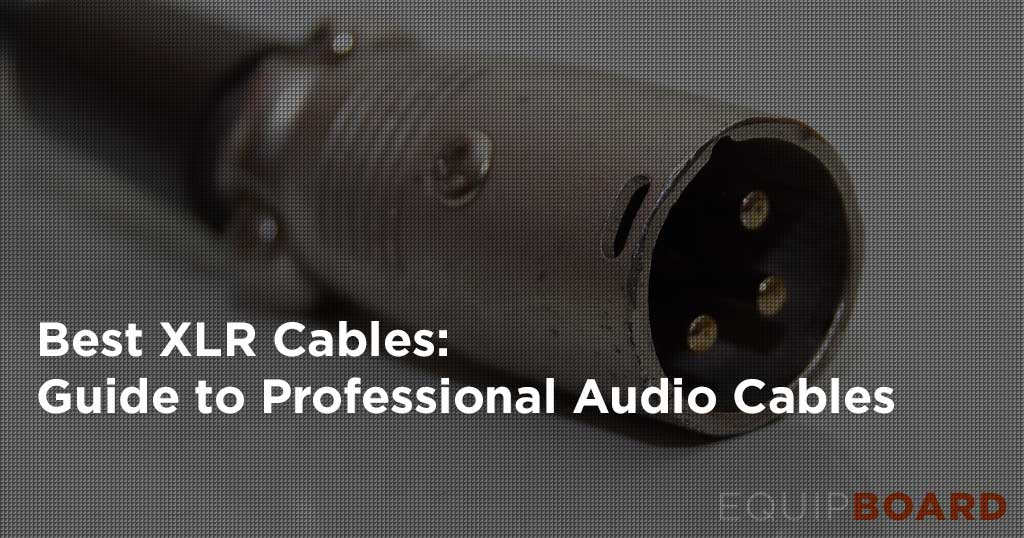 5 Best XLR Cables: Guide to Pro Audio Cables
