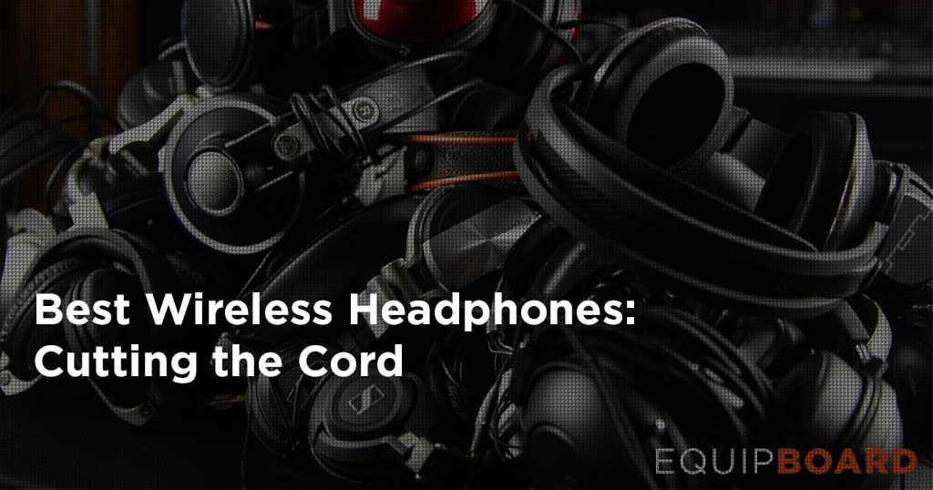 5 Best Wireless Headphones: Huge Sounds, No Cord