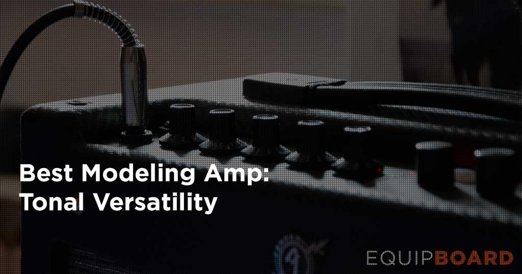 5 Best Modeling Amps: Tonal Versatility