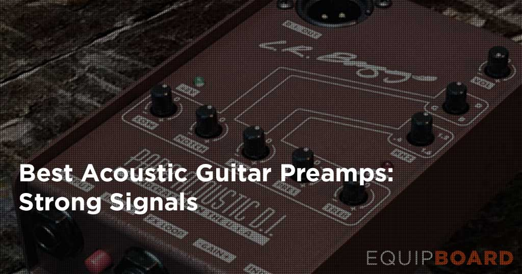 5 Best Acoustic Guitar Preamps
