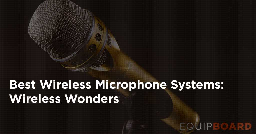 5 Best Wireless Microphones: Superior Wireless Systems