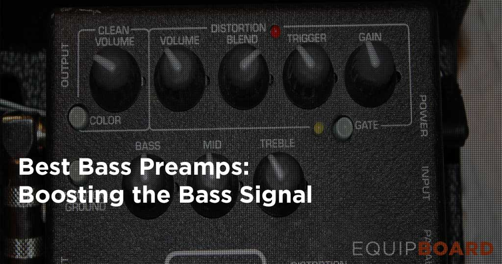 Best Bass Preamps and DIs