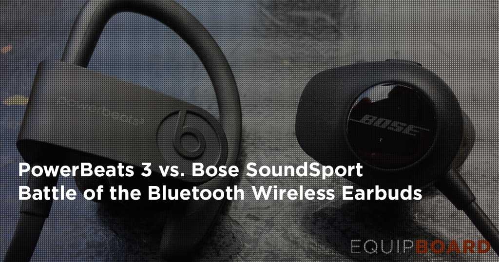 PowerBeats 3 vs. Bose SoundSport