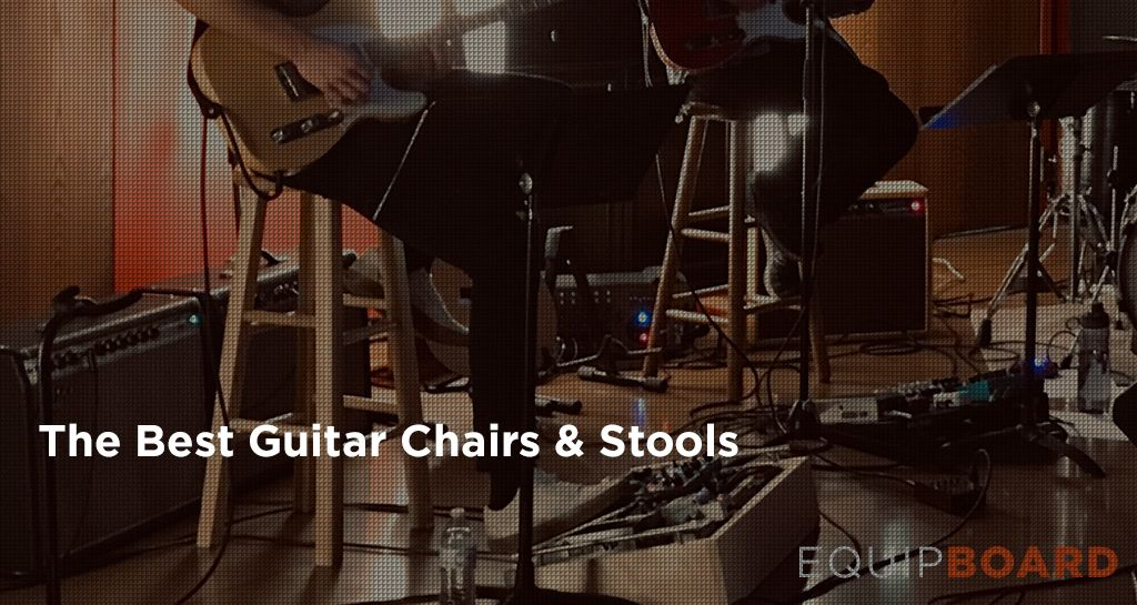 The Best Guitar Chairs & Stools for Your Playing Comfort