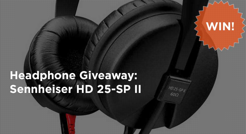 Headphone Giveaway: Sennheiser HD 25-SP II