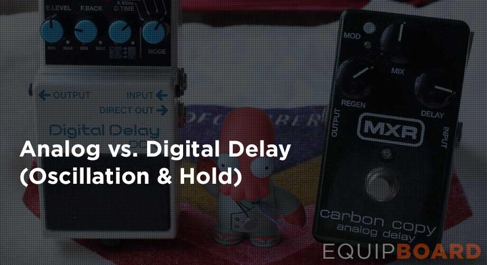 Analog vs. Digital Delay (Oscillation and Hold)