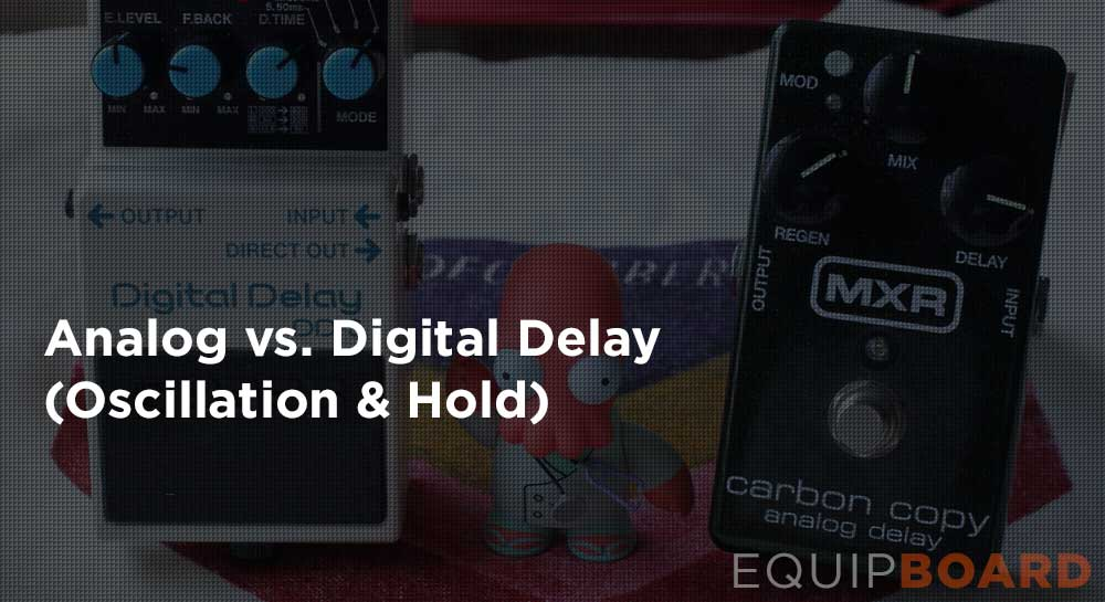 Analog vs. Digital Delay (Oscillation and Hold)