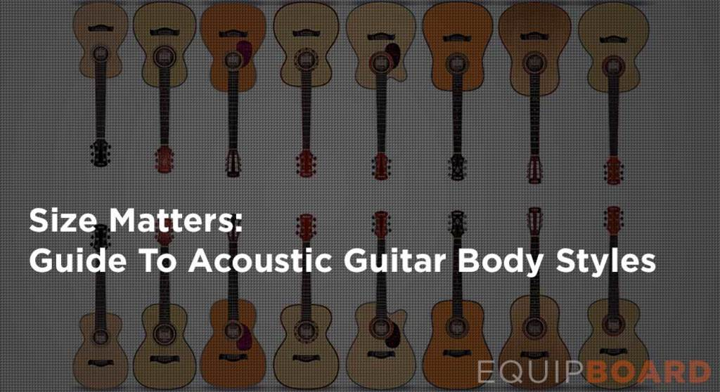 Acoustic Guitar Body Styles Equipboard 174