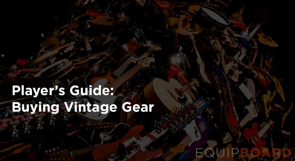 Player's Guide to Buying Vintage Gear